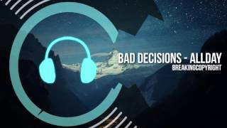 Bad Decisions - ALLDAY | Copyright Free Music (Free Download)