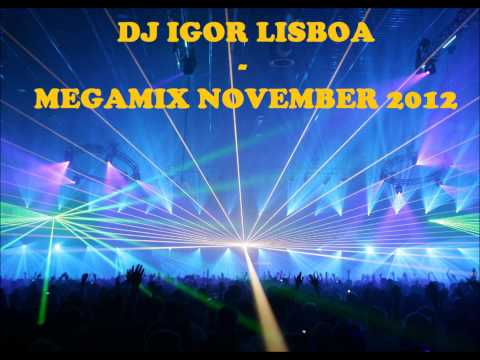 New Electro Dirty House (DJ IGOR LISBOA - MEGAMIX NOVEMBER 2012) dj da mix dj da mix