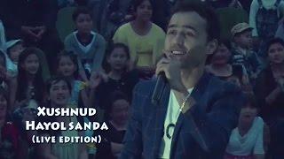 Xushnud Hayol Sanda Хушнуд Хаёл санда Live Edition