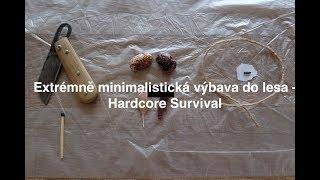 Extrémně minimalistická výbava do lesa - Hardcore Survival