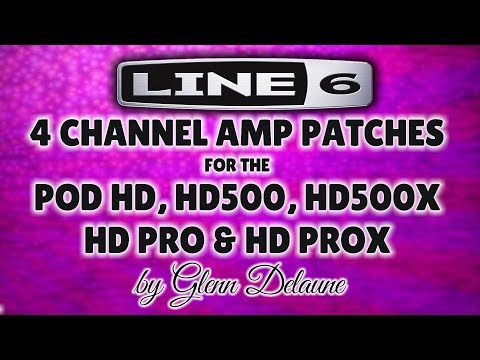 Line 6 POD HD Series 4 Channel Amp Patches - by Glenn DeLaune