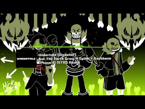 """Undertale - """"But The Earth Grew A Spine + Backbone"""" [Phase 3] NITRO Remix"""