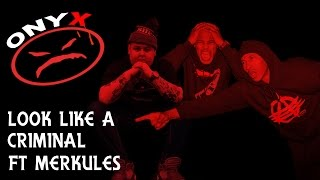 Onyx - Look Like A Criminal ft Merkules (Prod by Scopic) OFFICIAL VERSION