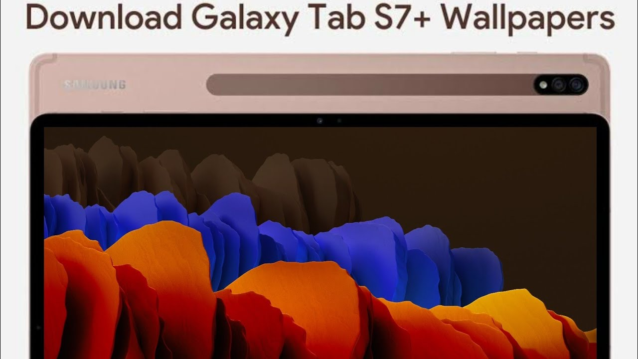 Samsung Galaxy Tab S7 Stock Wallpapers With Download Link Youtube