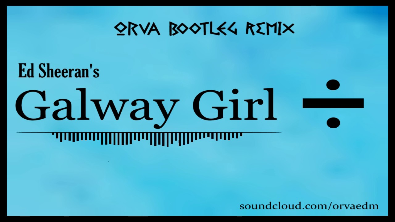 Galway Girl (Dance Remix)