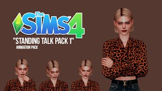 SIMS 4 Animation pack - STANDING TALK - pack 1 - (Talking Animations)