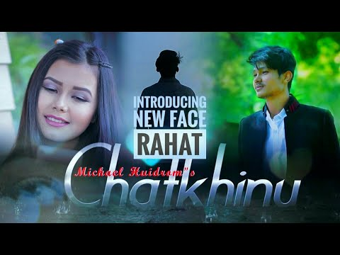 Chatkhinu (Rahat & Sushitra Wangkhem) || Aj Maisnam & Deviya Official Music Video Release 2017