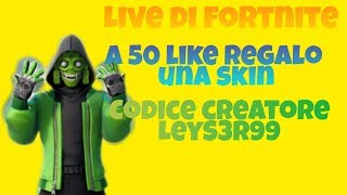 FORTNITE: We get to 50 likes and I give you a skin,CODICE CREATORE LeyS3r99