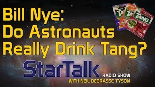"Bill Nye Asks, ""Do Astronauts Really Drink Tang?"""