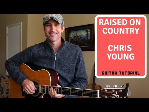 Raised On Country - Chris Young | Guitar Tutorial