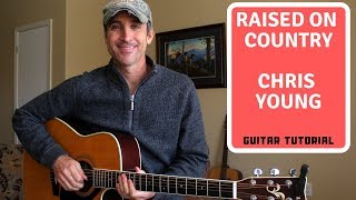 Raised On Country - Chris Young | Guitar Tutorial Video