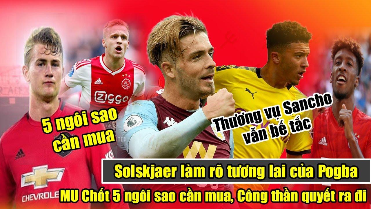 🔥MU Chốt 5 ngôi sao cần mua, Công thần quyết ra đi | Solskjaer làm rõ tương lai của Pogba ở MU.