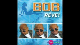 Bob - Rêve ! (Radio edit)