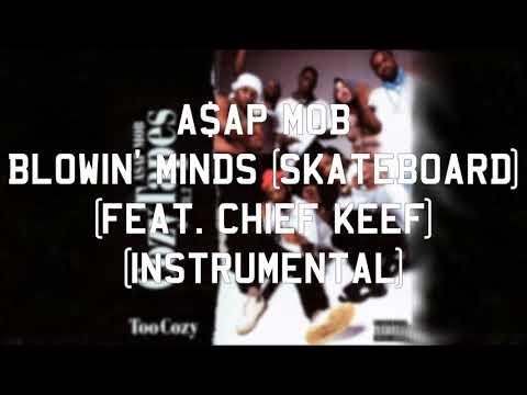 A$AP Mob - Blowin' Minds (Skateboard) (feat. Chief Keef) (Instrumental)