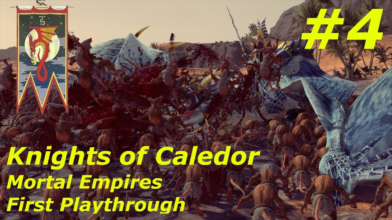 #4 PCSpacegoon's LEGENDARY - KNIGHTS OF CALEDOR - MORTAL EMPIRES CAMPAIGN: First Look/Playthrough