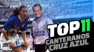 MEJORES CANTERANOS CRUZ AZUL |TOP 11