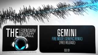 Gemini - Fire Inside (Generic Remix) [FULL HQ + HD FREE RELEASE]