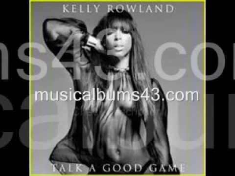 [DOWNLOAD] Kelly Rowland - Talk A Good Game 2013 [Full Album MP3 @320 Kbps]