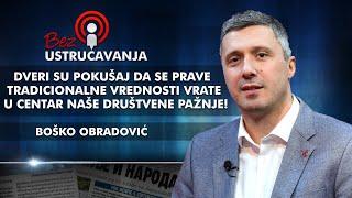 Boško Obradović - Dveri su pokušaj da se prave tradicionalne vrednosti vrate u centar pažnje!