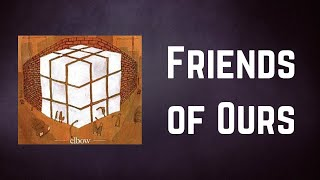 Elbow - Friends of Ours (Lyrics)