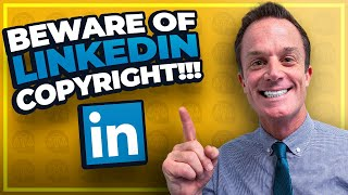 LinkedIn Copyright - 5 Tips for Avoiding a LinkedIn Post Takedown!!!