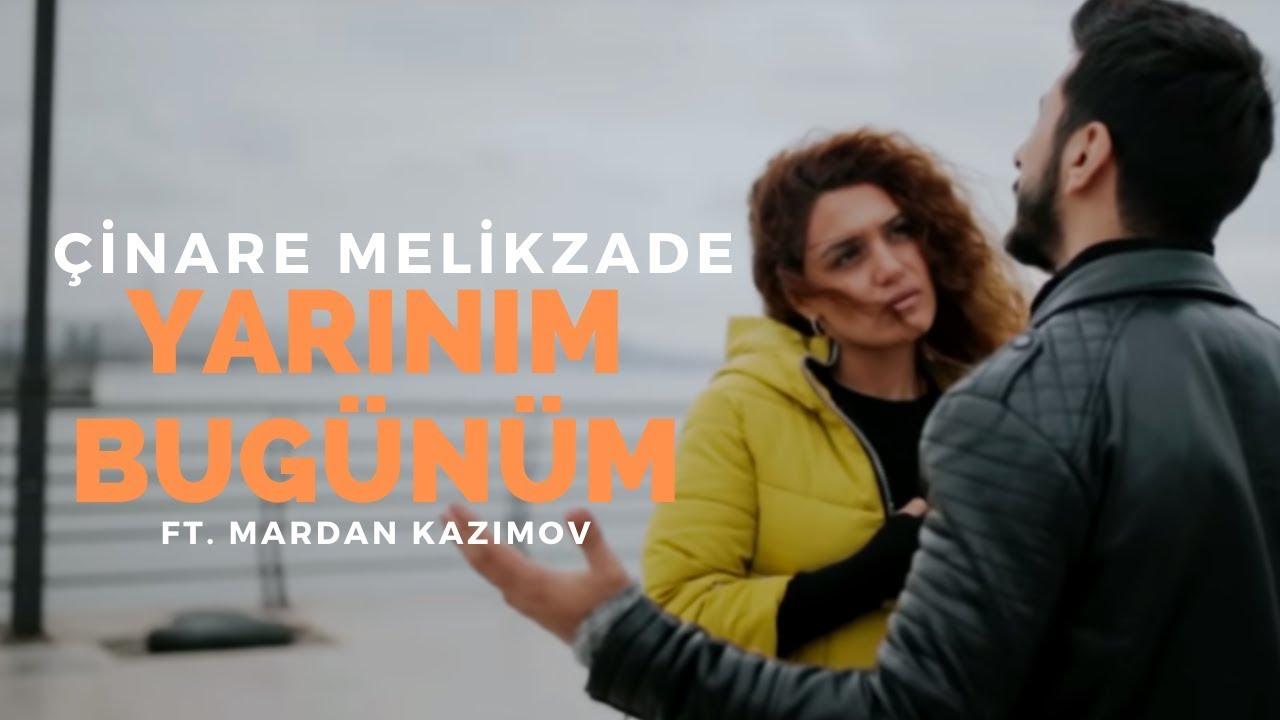 Cinare Melikzade Yarinim Bugunum Ft Mardan Kazimov Youtube Sarkilar Geziler Muzik