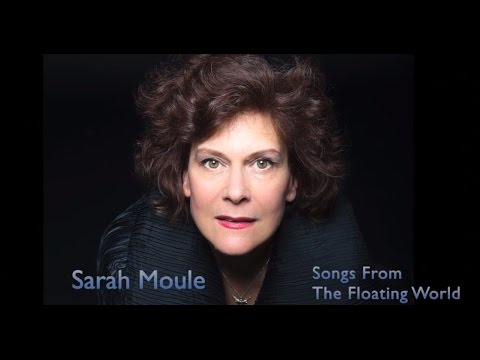 Sarah Moule - Songs  From The Floating  World  EPK