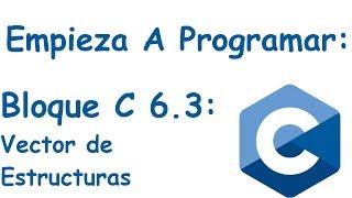 Bloque 6.3: Vectores de Estructuras y Ejemplo de Traductor Ingles/Español