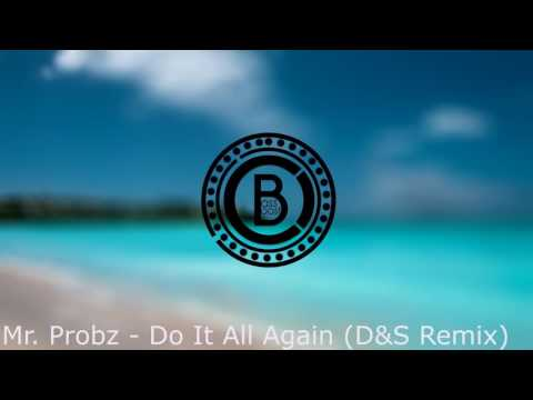 Mr.Probz - Do It All Again (D&S Remix) [bass boosted]