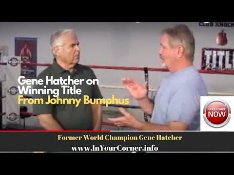 Gene Hatcher Talks About Winning Title From Johnny Bumphas