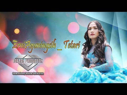 Free Download Lagu Baru Erni Ayuningsih Tetari Official Berlian Production Mp3 dan Mp4
