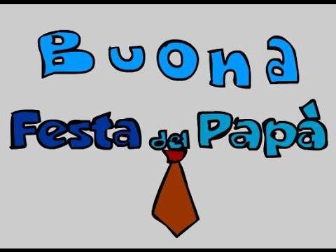 Auguri Buona Festa Del Papà Fathers Day Youtube