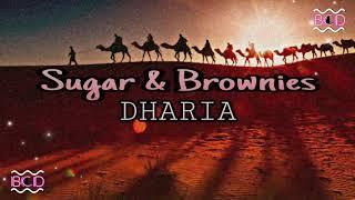 DHARIA - Sugar & Brownies (Lyric Included)