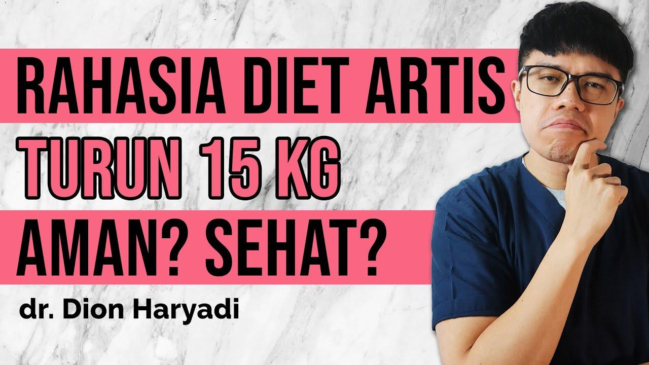 WASPADA BAHAYA DIET ALA ARTIS | Cara Menurunkan Berat Badan yang Sehat