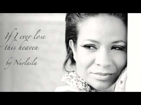 Nurlaila - If I ever lose this heaven
