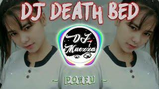 Download DJ DEATH BED REMIX - Powfu (slow remix full bass 2020) viral tiktok