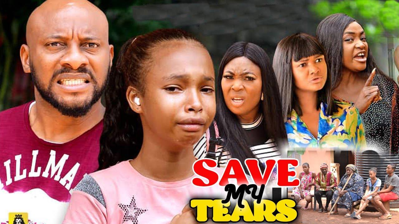 Download SAVE MY TEARS SEASON 9&10 (NEW MOVIE) - YUL EDOCHIE 2021 LATEST NIGERIAN NOLLYWOOD MOVIE
