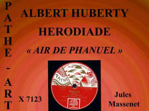 Albert Huberty   Hérodiade   Air de Phanuel   Pathé Art X7123