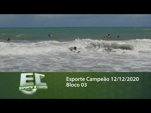 Esporte Campeão 12/12/2020 - Bloco 03