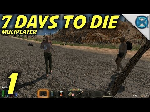 """7 Days to Die Alpha 12 Multiplayer Gameplay / Let's Play (S-13) -Ep. 1- """"The Boys Are Back"""""""