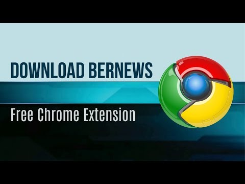 Download Bernews Free Chrome Extension, August 2017
