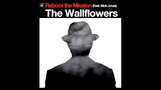 The Wallflowers- Reboot The Mission (Feat. Mick Jones)