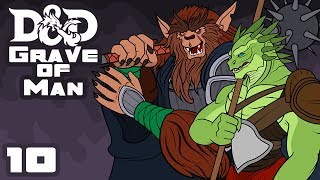 Grave of Man - Dungeons & Dragons [5e] Campaign - Part 10 - Nature Strikes Back!