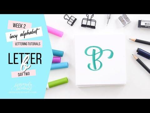Incy Alphabet: Lettering Tutorial | Day 2 Letter B | Amanda Arneill