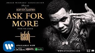Kevin Gates - Ask For More