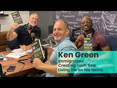 Ken Green - Immigrating to Canada, Creating Cash Flow & Living Life on His Terms!