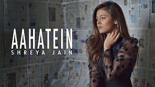 Aahatein | Agnee | Female Cover | Shreya Jain | Atharva Kulkarni | Vitae Preno | Yash Singh