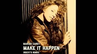 Mariah Carey - Make It Happen (Rocky's Remix)
