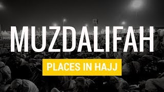 Muzdalifah | Places in Hajj