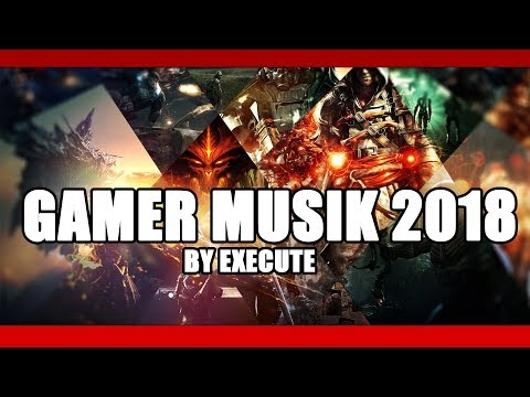 Gamer Musik 2018 by Execute (prod by Diamond Style)